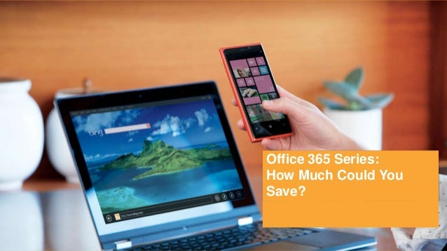Office 365 Webinar Series: How Much Could You Save?