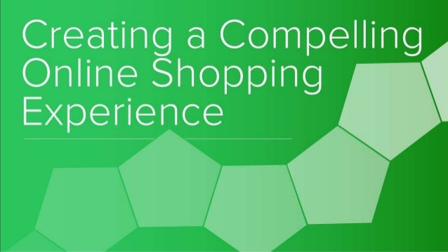 How to Create a Compelling Ecommerce Experience