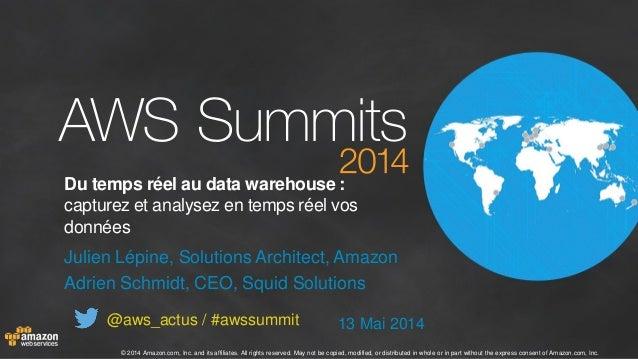 AWS Paris Summit 2014 - T3 - Du temps réel au data warehouse : capturez et analysez en temps réel vos données