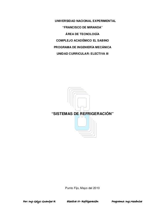 "Por: Ing Gelys Guanipa R Electiva III- Refrigeración Programa: Ing.Mecánica UNIVERSIDAD NACIONAL EXPERIMENTAL ""FRANCISCO D..."