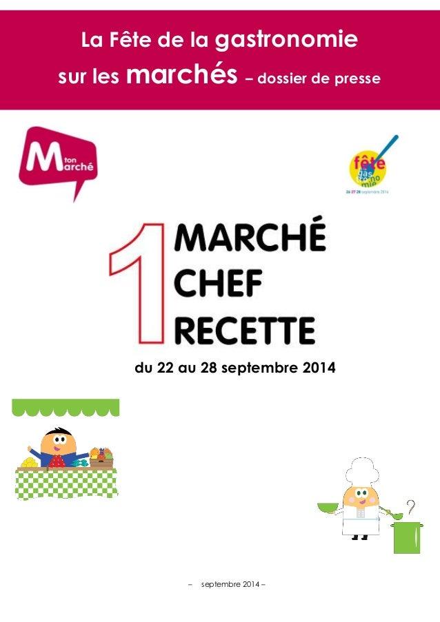 – septembre 2014 –  La Fête de la gastronomie sur les marchés – dossier de presse  du 22 au 28 septembre 2014