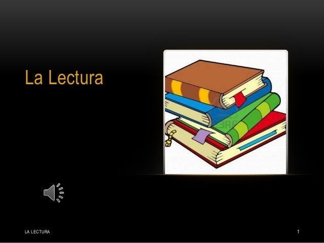 La Lectura LA LECTURA 1