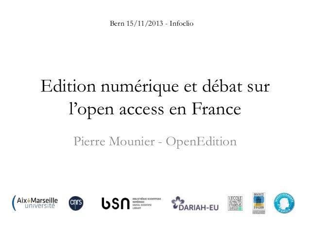 Bern 15/11/2013 - Infoclio  Edition numérique et débat sur l'open access en France Pierre Mounier - OpenEdition