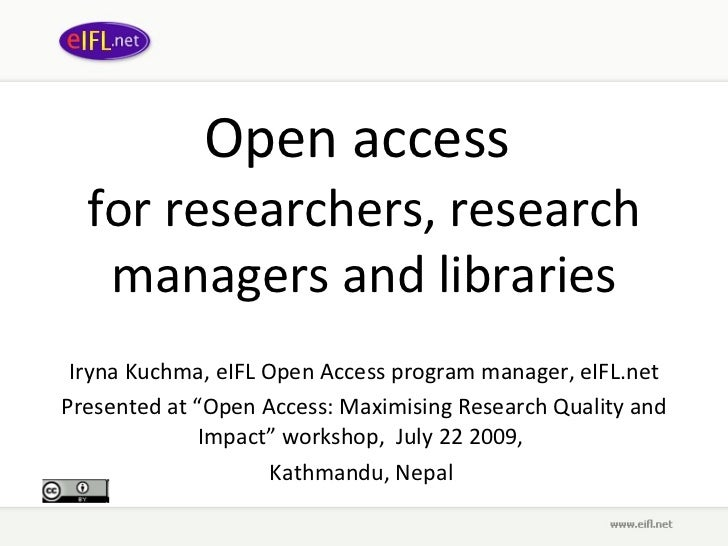 Open access for researchers, policy makers and research managers, libraries