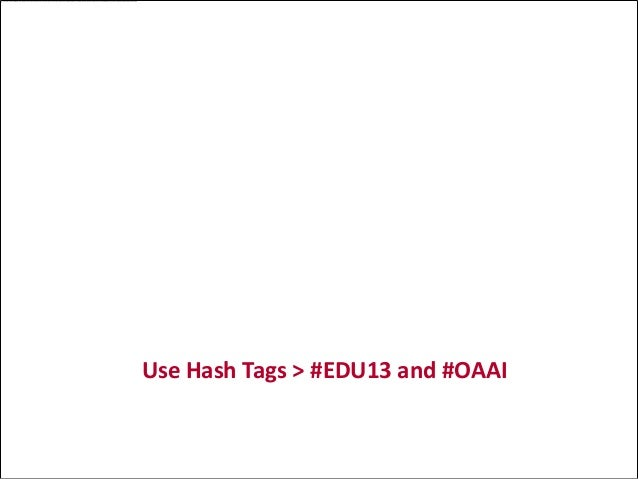 OAAI: Deploying an Open Ecosystem for Learning Analytics  Use Hash Tags > #EDU13 and #OAAI