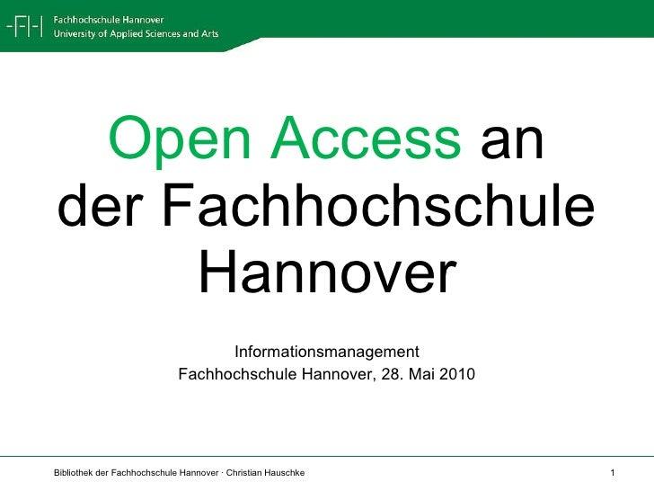 """Open Access an der Fachhochschule Hannover<br />Studiengang """"Informations- und Wissensmanagement""""<br />Fachhochschule Hann..."""