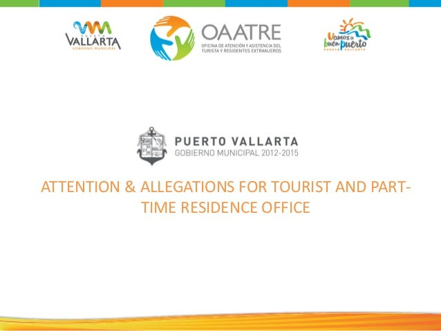 ATTENTION & ALLEGATIONS FOR TOURIST AND PART- TIME RESIDENCE OFFICE