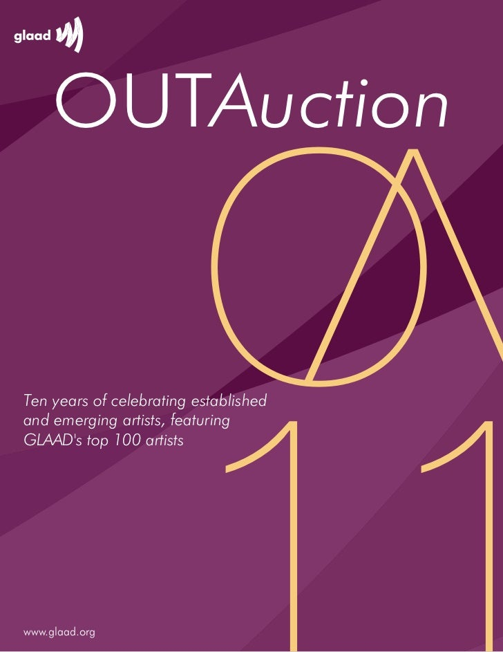 OUTAuctionTen years of celebrating establishedand emerging artists, featuringGLAADs top 100 artistswww.glaad.org