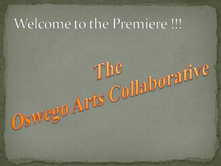 Oswego Arts Collaborative 2309 Presentation Slideshare Revise