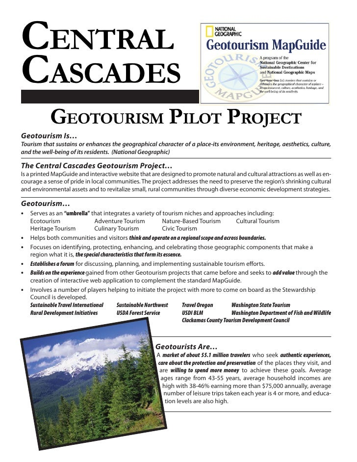 CENTRAL CASCADES             GEOTOURISM PILOT PROJECT Geotourism Is… Tourism that sustains or enhances the geographical ch...
