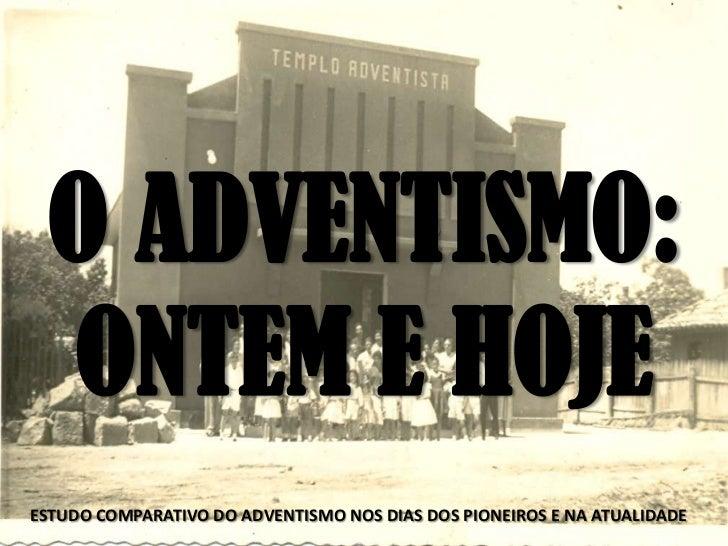 O adventismo ontem e hoje