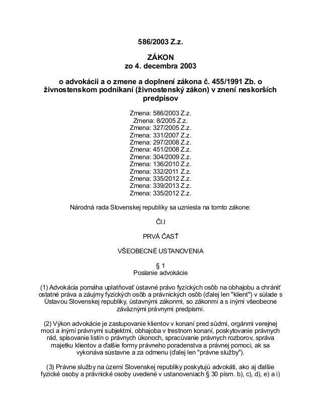586/2003 Z.z. ZÁKON zo 4. decembra 2003 o advokácii a o zmene a doplnení zákona č. 455/1991 Zb. o živnostenskom podnikaní ...