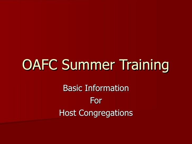 OAFC Summer Training Basic Information For Host Congregations