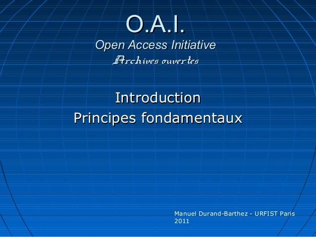 O.A.I.O.A.I. Open Access InitiativeOpen Access Initiative Archives ouvertesArchives ouvertes IntroductionIntroduction Prin...