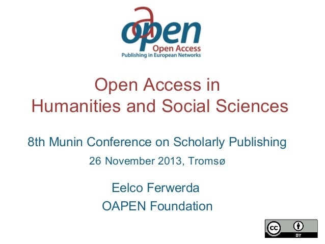 Open Access in Humanities and Social Sciences, Munin conference, nov 2013