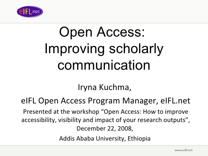Open Access:  Improving  scholarly communication Iryna Kuchma,  eIFL Open Access Program Manager, eIFL.net Presented at t ...