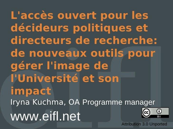 L'accès ouvert pour les décideurs politiques et directeurs de recherche: de nouveaux outils pour gérer l'image de l'Université et son impact
