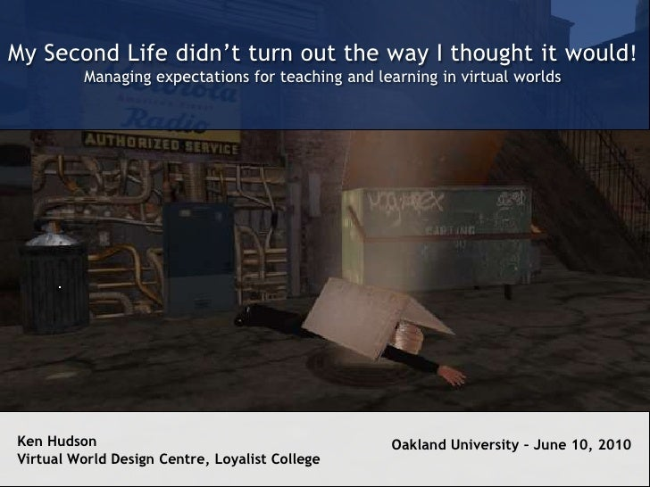 My Second Life didn't turn out the way I thought it would: Managing expectations for teaching and learning in virtual worlds