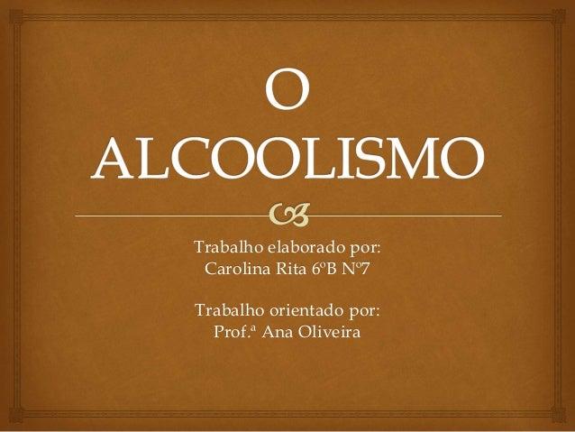 Trabalho elaborado por: Carolina Rita 6ºB Nº7 Trabalho orientado por: Prof.ª Ana Oliveira
