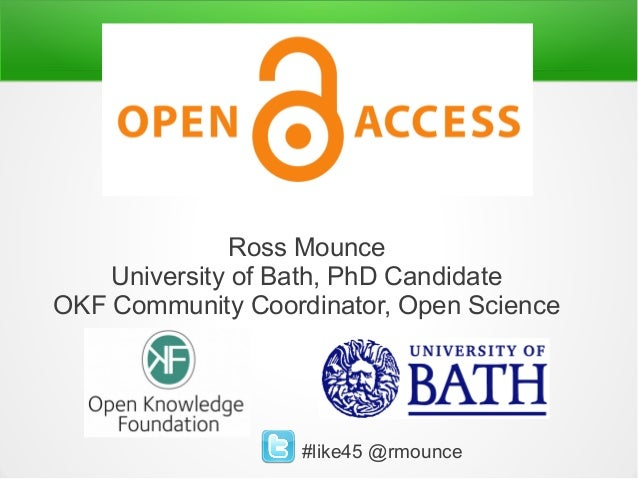 Ross MounceUniversity of Bath, PhD CandidateOKF Community Coordinator, Open Science#like45 @rmounce