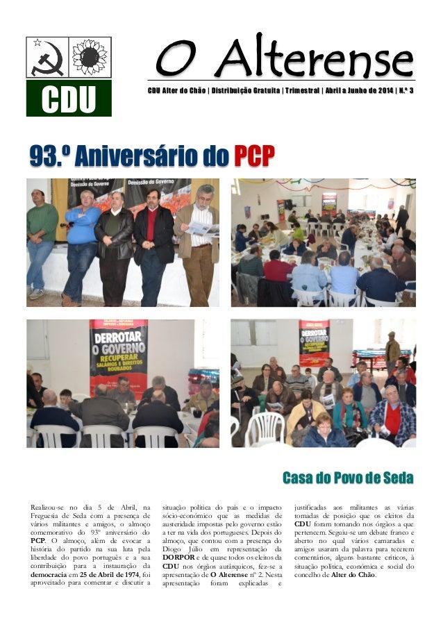 O AlterenseCDU Alter do Chão | Distribuição Gratuita | Trimestral | Abril a Junho de 2014 | N.º 3 93.º Aniversário do PCP ...