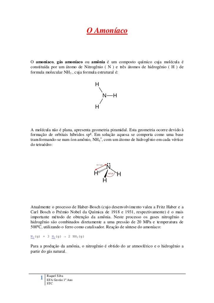 O AmoníacoO amoníaco, gás amoníaco ou amônia é um composto químico cuja molécula éconstituída por um átomo de Nitrogênio (...
