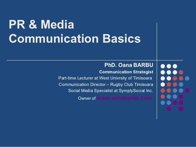 PR & MediaCommunication Basics                              PhD. Oana BARBU                             Communication Stra...