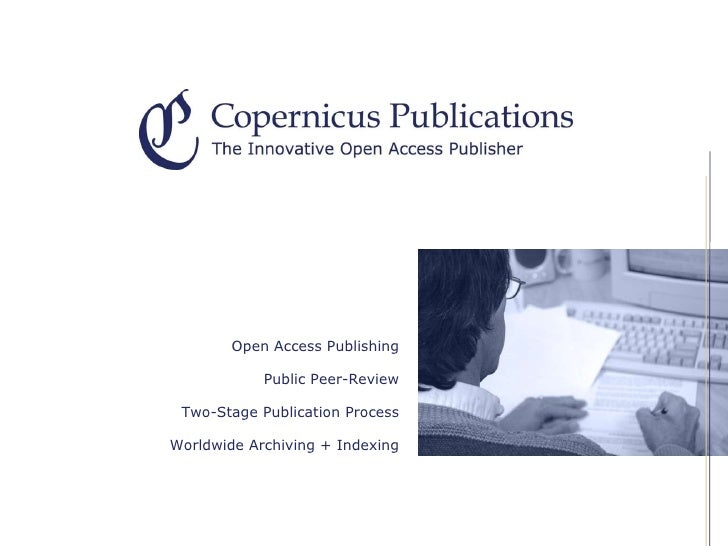 Open Access Publishing Public Peer-Review Two-Stage Publication Process Worldwide Archiving + Indexing