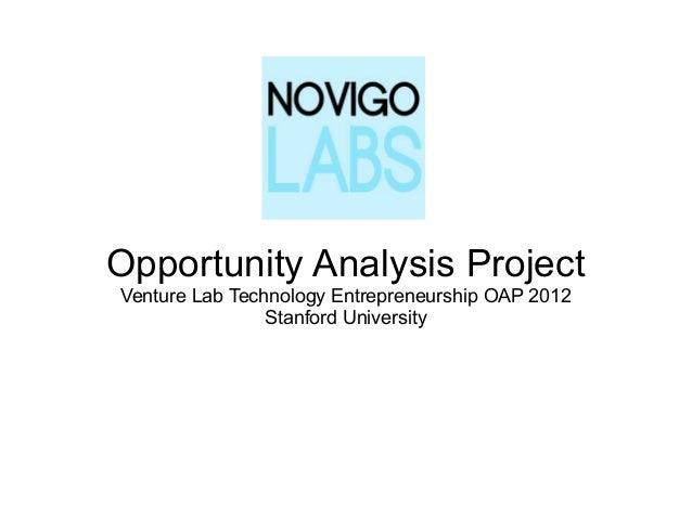 Opportunity Analysis ProjectVenture Lab Technology Entrepreneurship OAP 2012                Stanford University