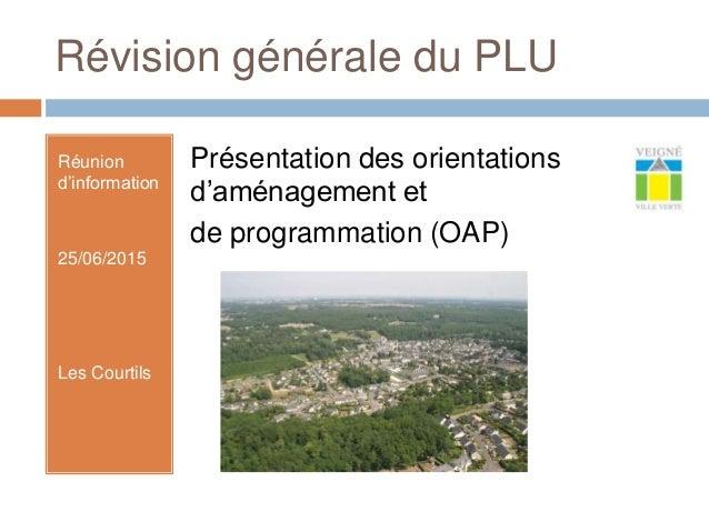 Révision générale du PLU Réunion d'information 25/06/2015 Les Courtils Présentation des orientations d'aménagement et de p...