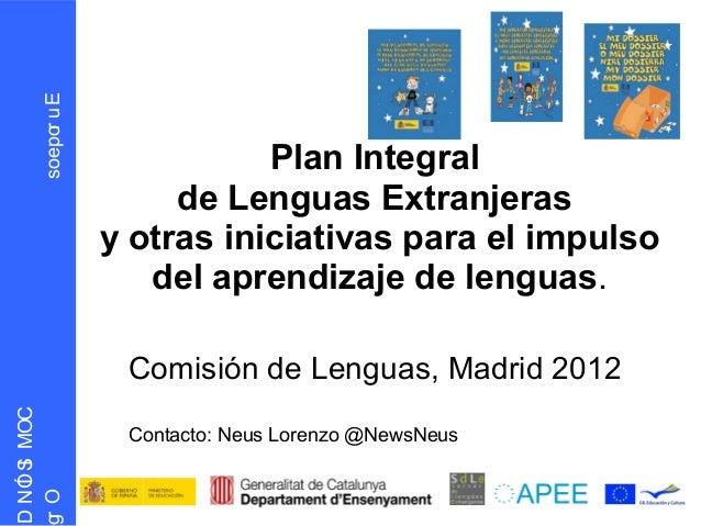 s oepo u E            r                              Plan Integral                        de Lenguas Extranjeras          ...