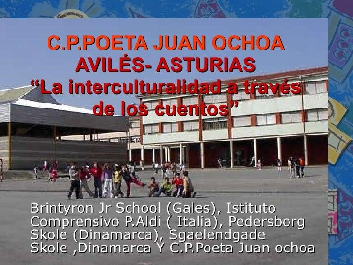 """C.P.POETA JUAN OCHOA AVILÉS- ASTURIAS """"La interculturalidad a través de los cuentos"""" Brintyron Jr School (Gales), Istituto..."""