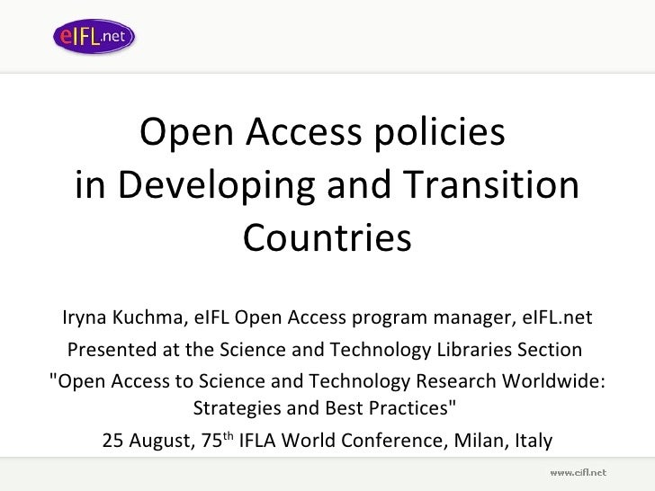 Open Access policies  in Developing and Transition Countries Iryna Kuchma, eIFL Open Access program manager, eIFL.net Pres...