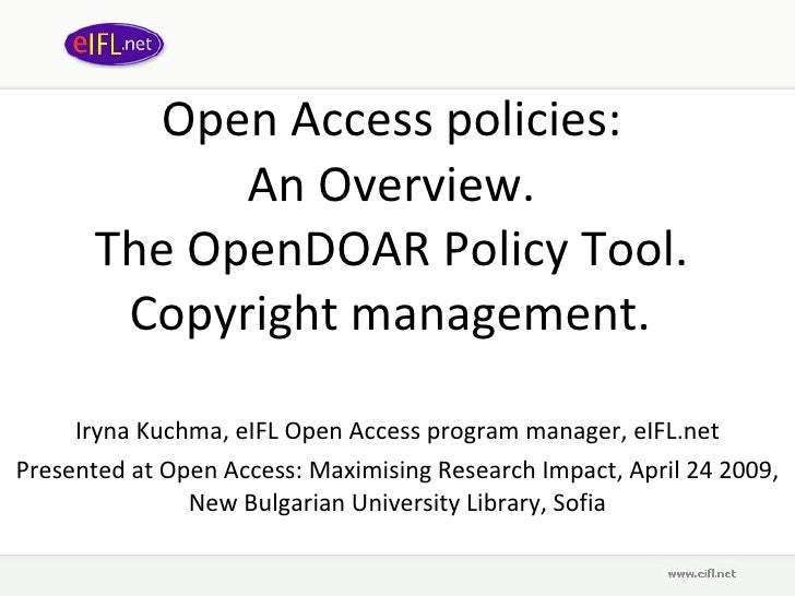 Open Access policies:  An Overview.  The OpenDOAR Policy Tool.  Copyright management.   Iryna Kuchma, eIFL Open Access pro...