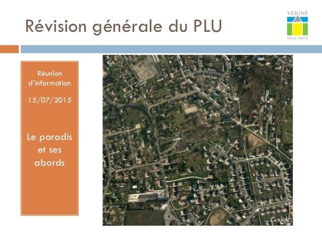 Révision générale du PLU Réunion d'information 15/07/2015 Le paradis et ses abords