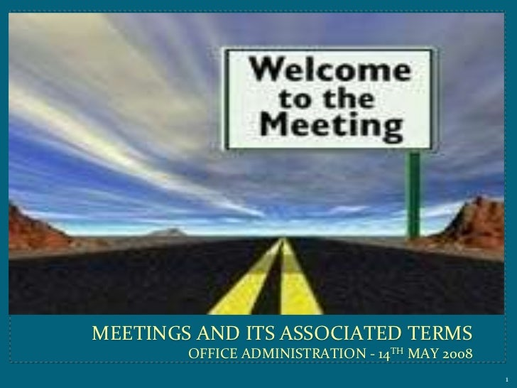 meetings and its associated termsOffice Administration - 14th May 2008<br />1<br />