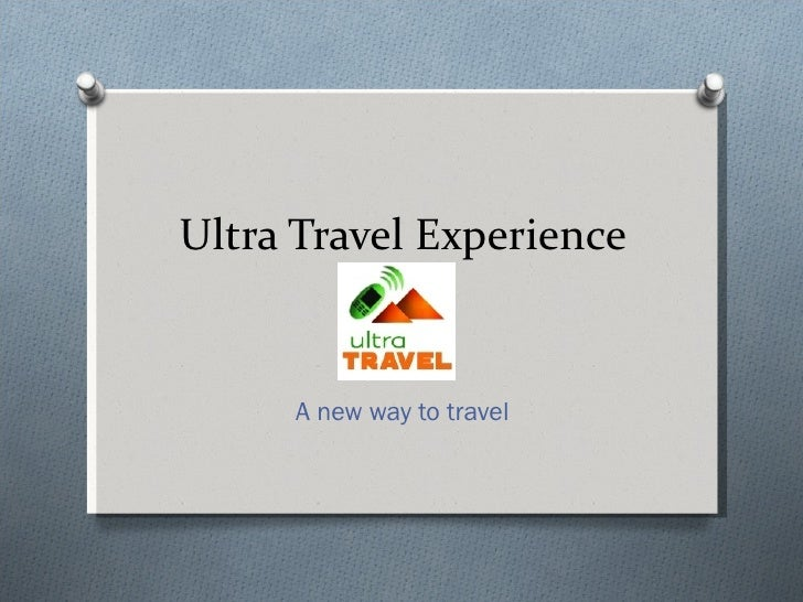 Ultra Travel Experience     A new way to travel