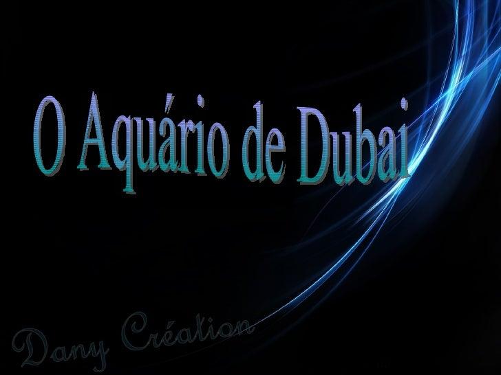 O fantástico aquário de Dubai