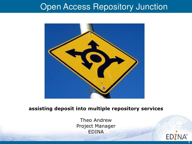 Open Access Repository Junctionassisting deposit into multiple repository services                   Theo Andrew          ...