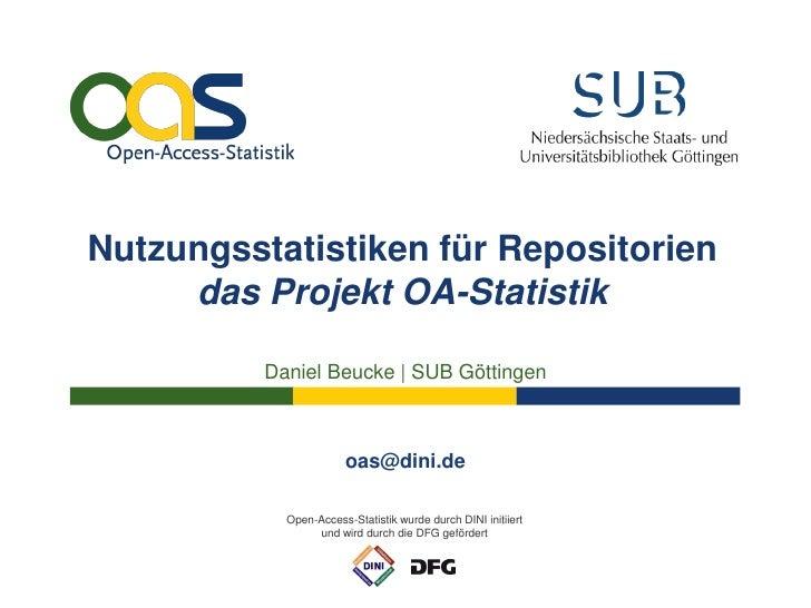 Nutzungsstatistiken für Repositorien     das Projekt OA-Statistik          Daniel Beucke   SUB Göttingen                  ...