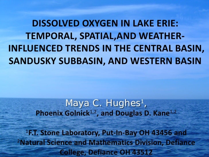 DISSOLVED OXYGEN IN LAKE ERIE:    TEMPORAL, SPATIAL,AND WEATHER-INFLUENCED TRENDS IN THE CENTRAL BASIN,SANDUSKY SUBBASIN, ...