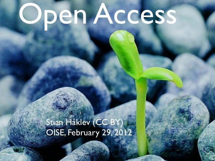 Open Access Stian Håklev (CC BY) OISE, February 29, 2012