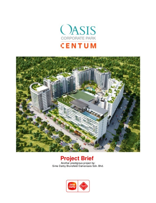 Project Brief      Another prestigious project by:Sime Darby Brunsfield Damansara Sdn. Bhd.