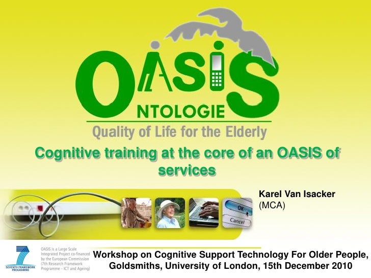 Cognitive training at the core of an OASIS of                  services                                          Karel Van...