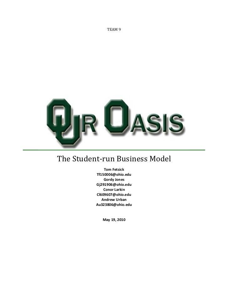 TEAM 9The Student-run Business Model              Tom Fetsick          Tf150006@ohio.edu              Gordy Jones         ...