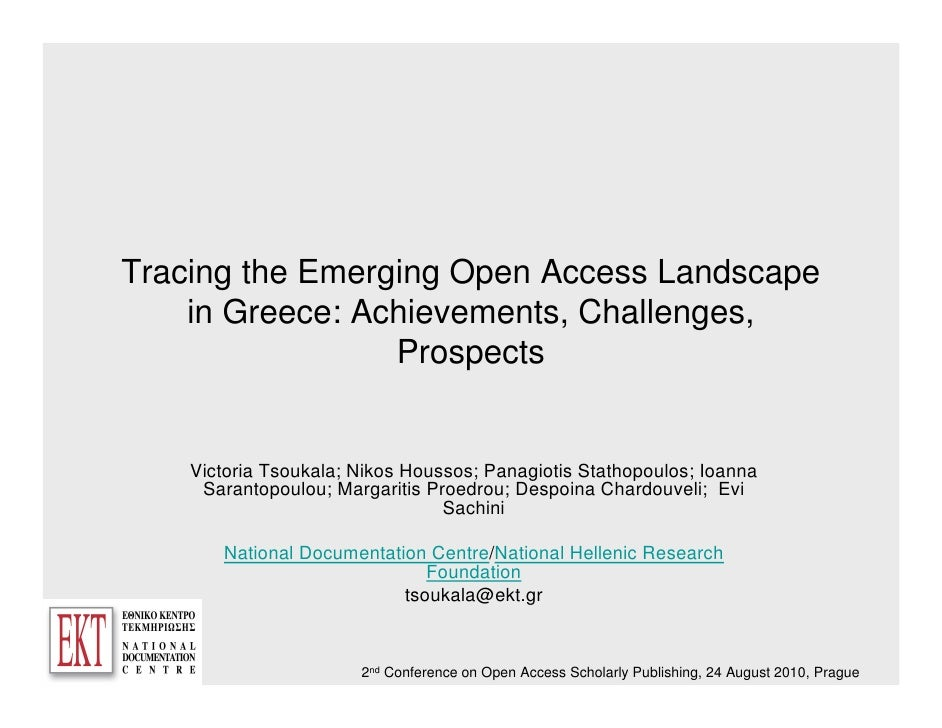 Tracing the Emerging Open Access Landscape     in Greece: Achievements, Challenges,                  Prospects       Victo...