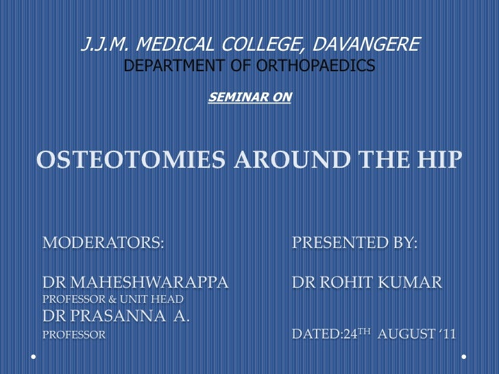 Osteotomies around hip by dr rohit kumar