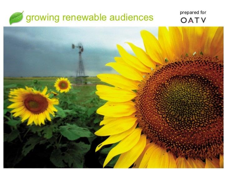 Growing Renewable Audiences (presented at OATV)
