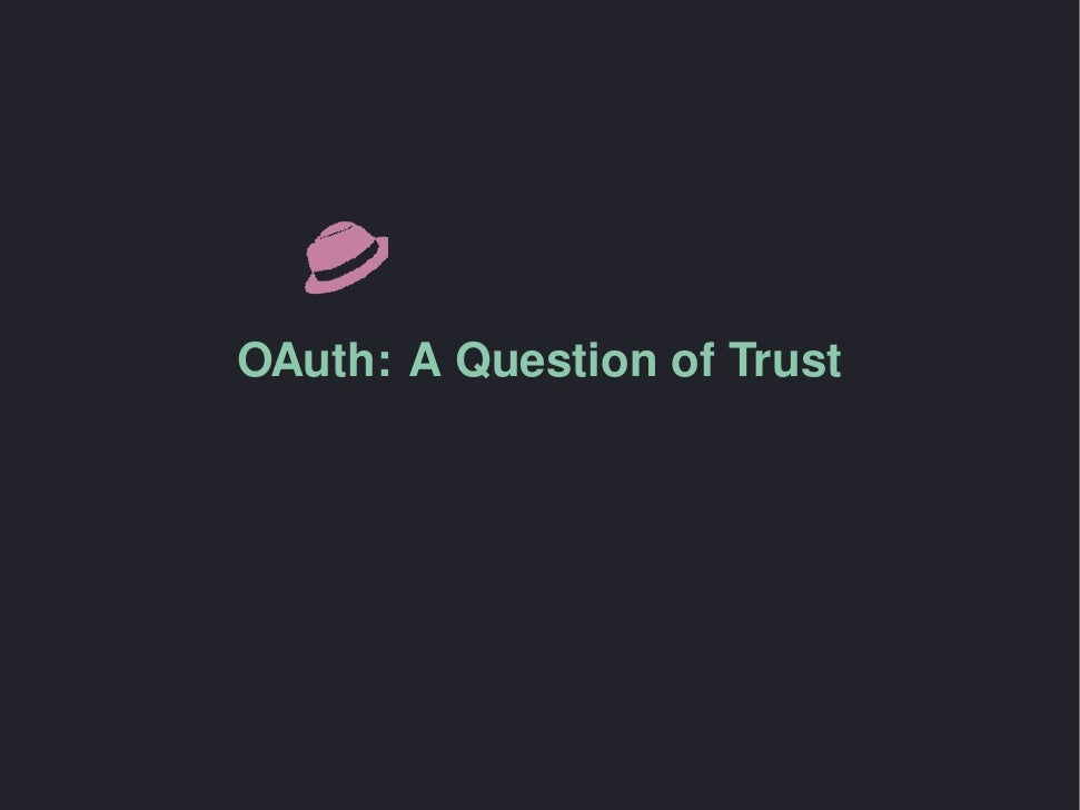 OAuth: A Question of Trust