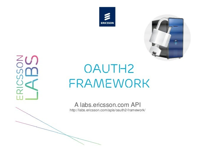 OAuth2Framework  A labs.ericsson.com APIhttp://labs.ericsson.com/apis/oauth2-framework/
